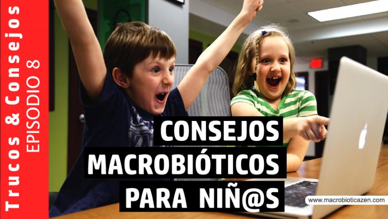 Consejos macrobioticos niños loli curto macrobiotica zen